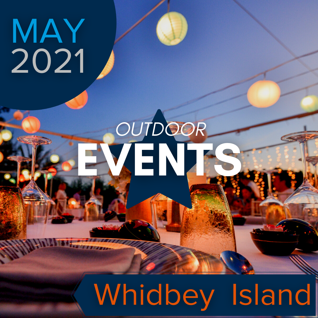 May 2021 Outdoor Events Whidbey Island